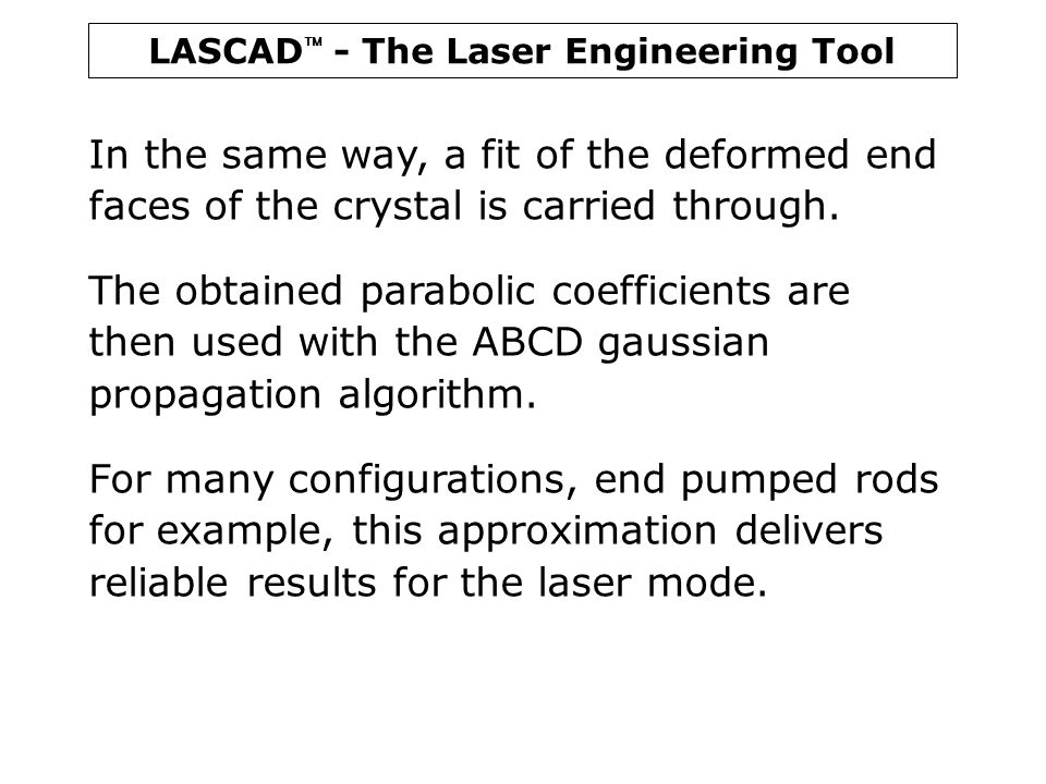 LASCAD  - The Laser Engineering Tool In the same way, a fit of the deformed end faces of the crystal is carried through. The obtained parabolic coeff