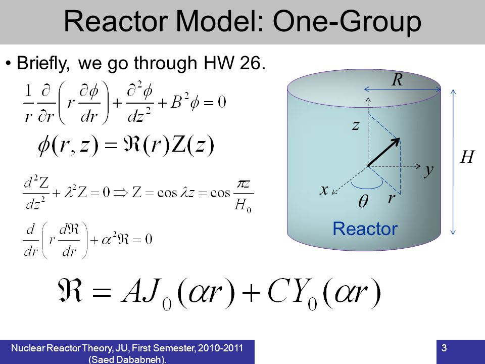 Nuclear Reactor Theory, JU, First Semester, 2010-2011 (Saed Dababneh). 4 Reactor Model: One-Group