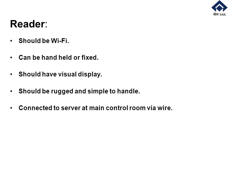 Reader: Should be Wi-Fi.Can be hand held or fixed.