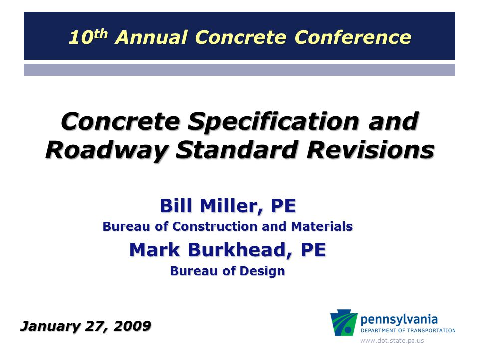 www.dot.state.pa.us Section 505 (Change 3) 505Bridge Approach Slabs (Cont'd) 505.4 Measurement and Payment -- Revised subsection (a) to include excavation, subbase material, polyethylene sheeting, bituminous paper, cement concrete and reinforcement bars -- Eliminated subsection (b) Neoprene Strip Seal Dam in its entirety