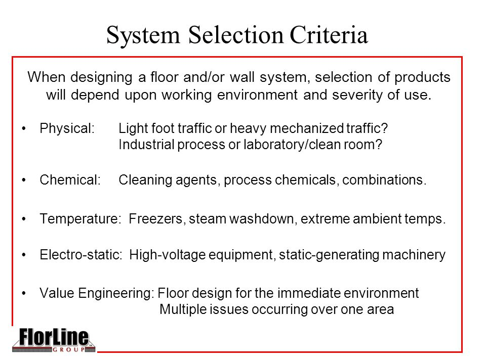 System Selection Criteria Physical: Light foot traffic or heavy mechanized traffic.