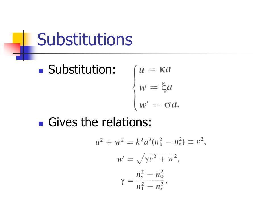 Substitutions Substitution: Gives the relations: