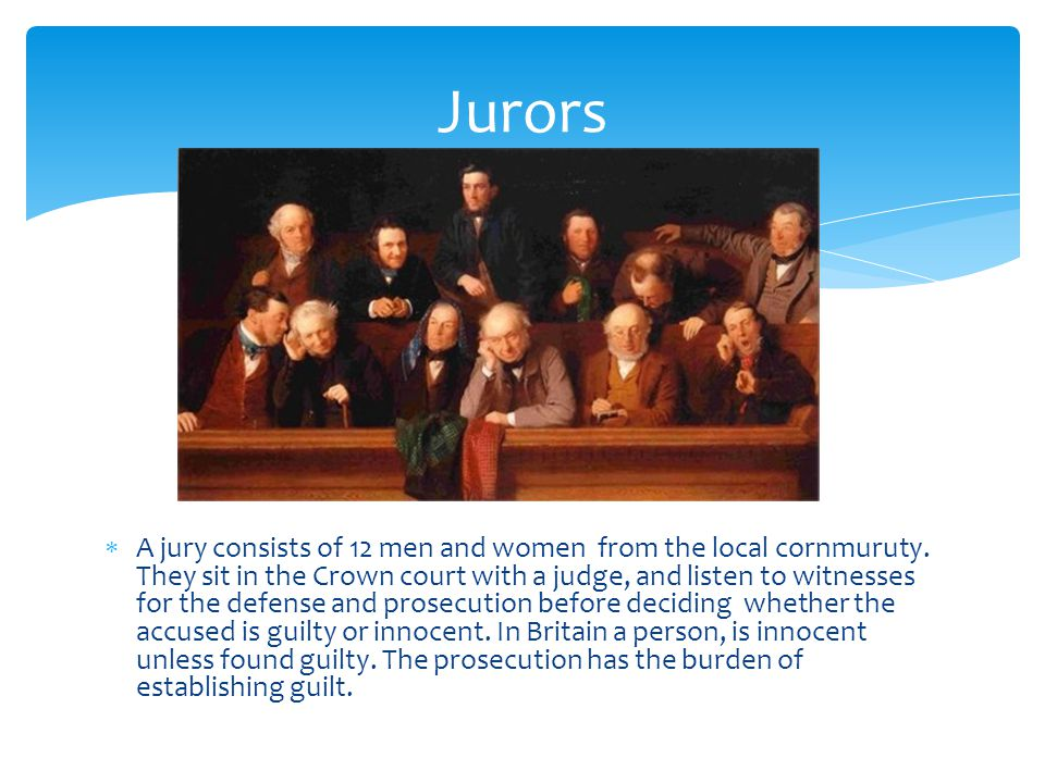  A jury consists of 12 men and women from the local сornmuruty.