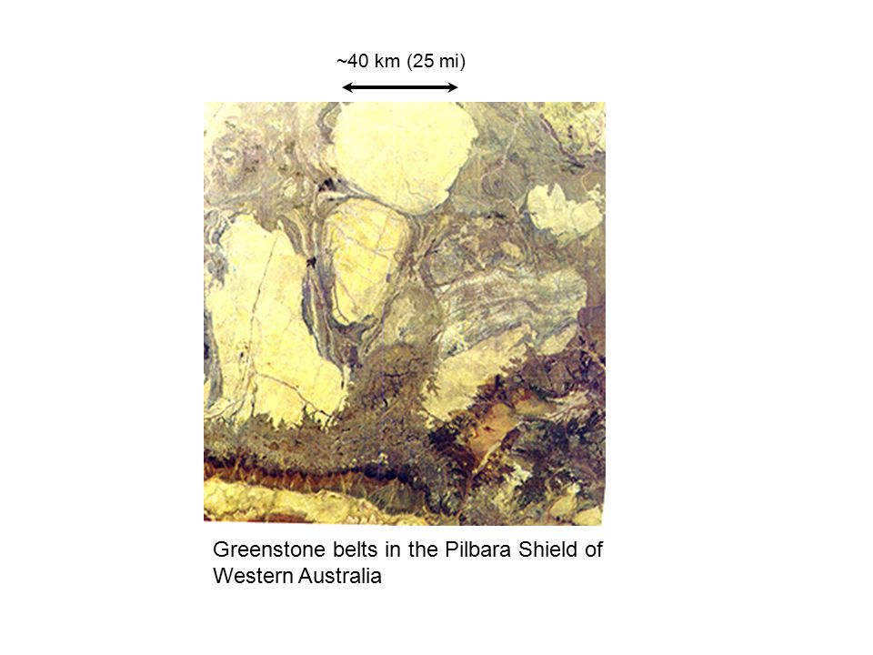 Greenstone belts in the Pilbara Shield of Western Australia ~40 km (25 mi)