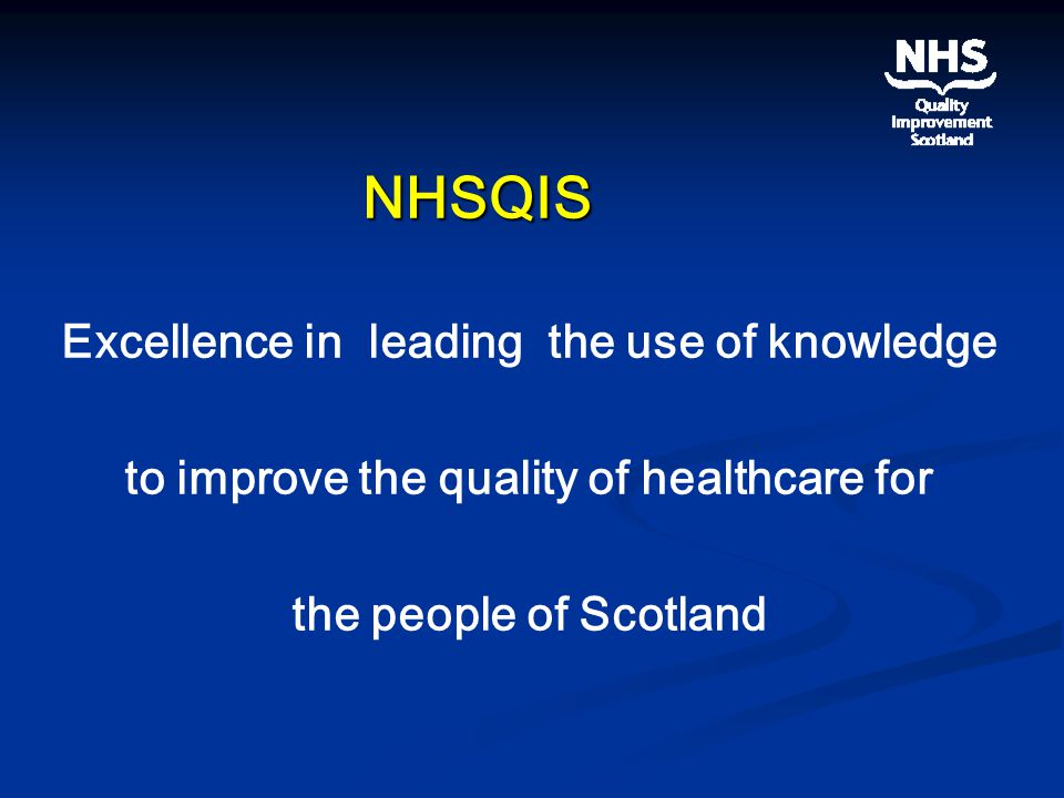 NHSQIS Excellence in leading the use of knowledge to improve the quality of healthcare for the people of Scotland