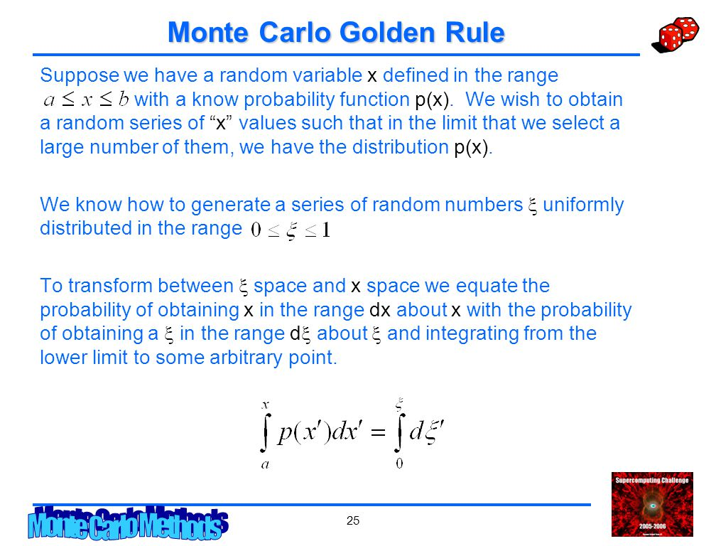 25 Monte Carlo Golden Rule Suppose we have a random variable x defined in the range with a know probability function p(x).