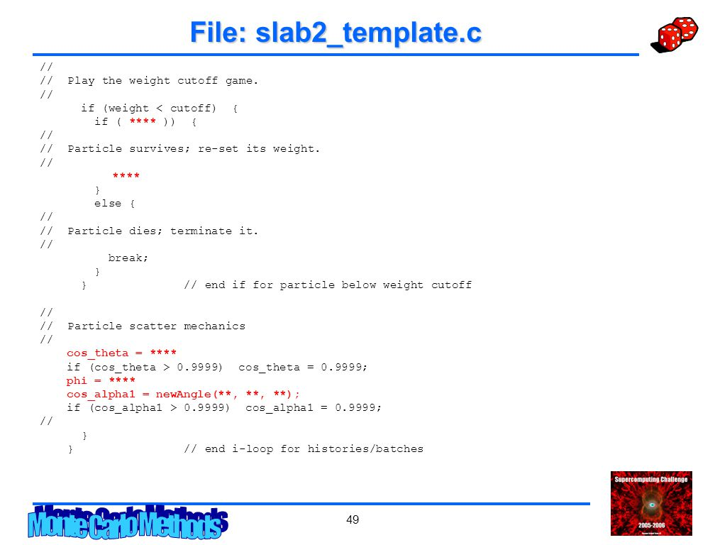 49 File: slab2_template.c // // Play the weight cutoff game.