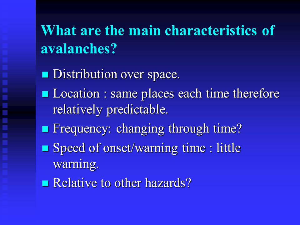 What are the main characteristics of avalanches. Distribution over space.