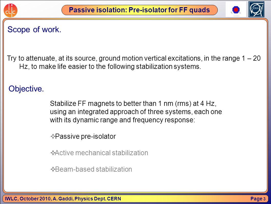 Page 4 IWLC, October 2010, A.Gaddi, Physics Dept.