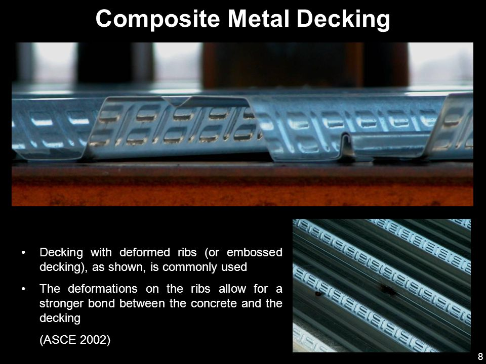 9 Less common styles of composite decking include: Decking with the ribs formed in a dovetail or fluted pattern (above) Decking with welded wire fabric welded to the ribs Decking with steel rods welded across the ribs Composite Metal Decking Image courtesy of Epic Metals Corporation