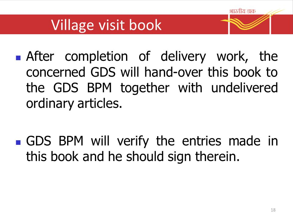 Village visit book After completion of delivery work, the concerned GDS will hand-over this book to the GDS BPM together with undelivered ordinary articles.