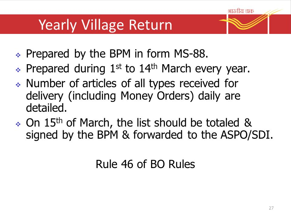 Yearly Village Return  Prepared by the BPM in form MS-88.  Prepared during 1 st to 14 th March every year.  Number of articles of all types receive