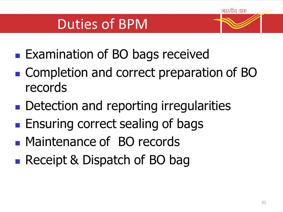 Duties of BPM Examination of BO bags received Completion and correct preparation of BO records Detection and reporting irregularities Ensuring correct