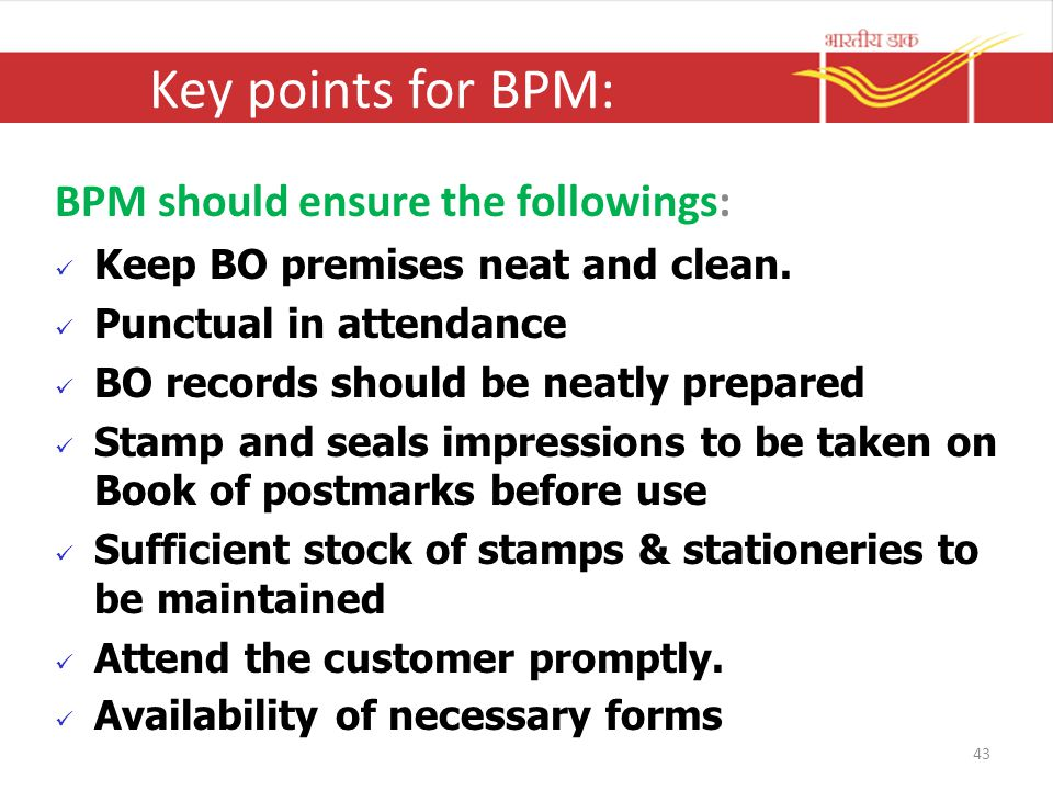Key points for BPM: BPM should ensure the followings: Keep BO premises neat and clean. Punctual in attendance BO records should be neatly prepared Sta