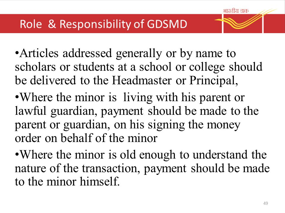 Role & Responsibility of GDSMD Articles addressed generally or by name to scholars or students at a school or college should be delivered to the Headm