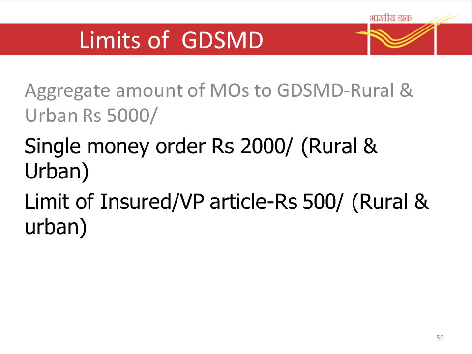Limits of GDSMD Aggregate amount of MOs to GDSMD-Rural & Urban Rs 5000/ Single money order Rs 2000/ (Rural & Urban) Limit of Insured/VP article-Rs 500