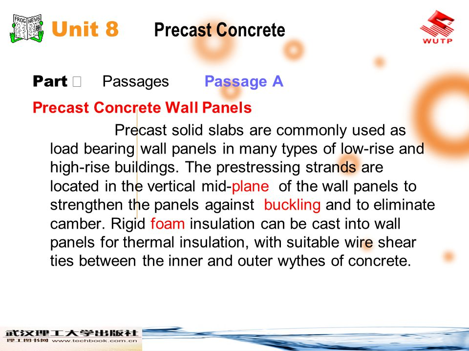 Unit 8 Precast Concrete Part Ⅱ Passages Passage A Assembly Concepts for Precast Concrete Buildings Figure 8 1 shows a building whose precast slab elements (double tees in this example) are supported on a skeleton frame of L-shaped precast girders and precast columns.