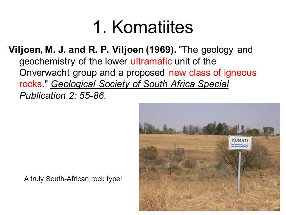 1. Komatiites Viljoen, M. J. and R. P. Viljoen (1969).