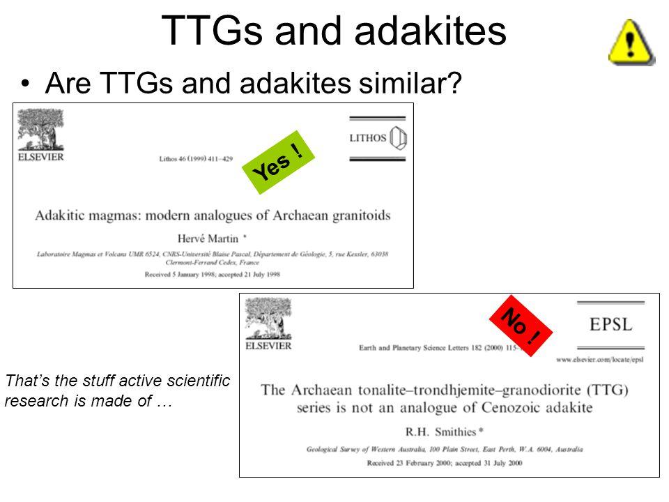 TTGs and adakites Are TTGs and adakites similar.