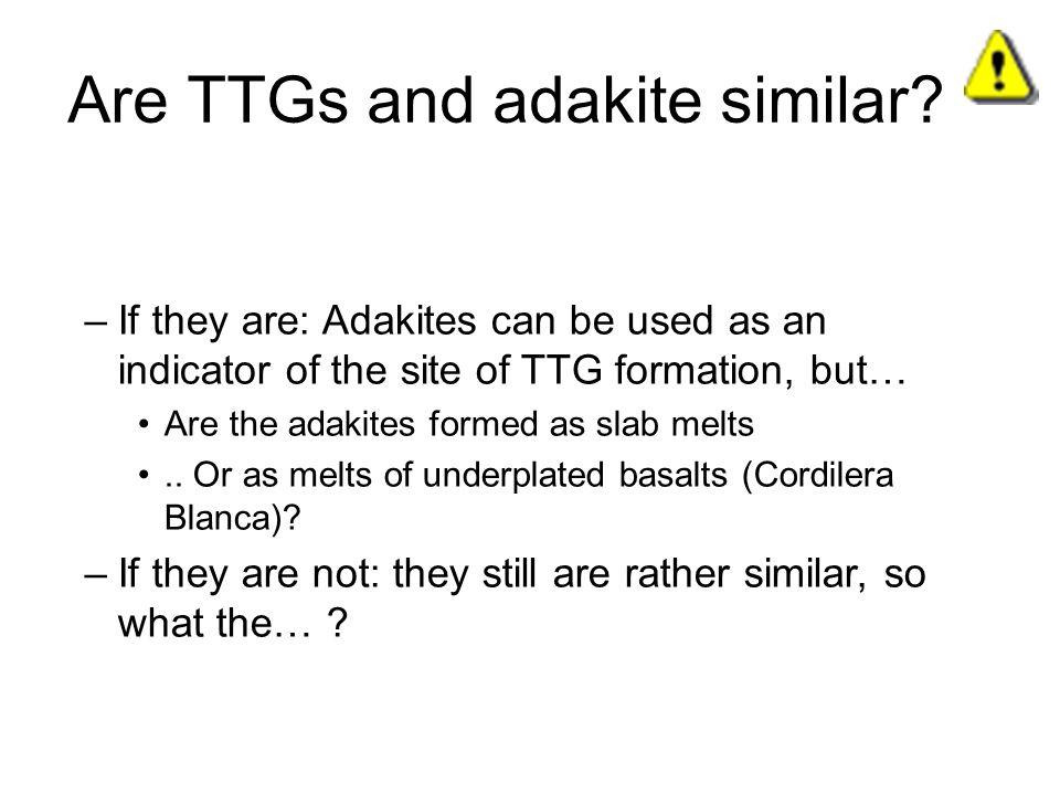 Are TTGs and adakite similar.