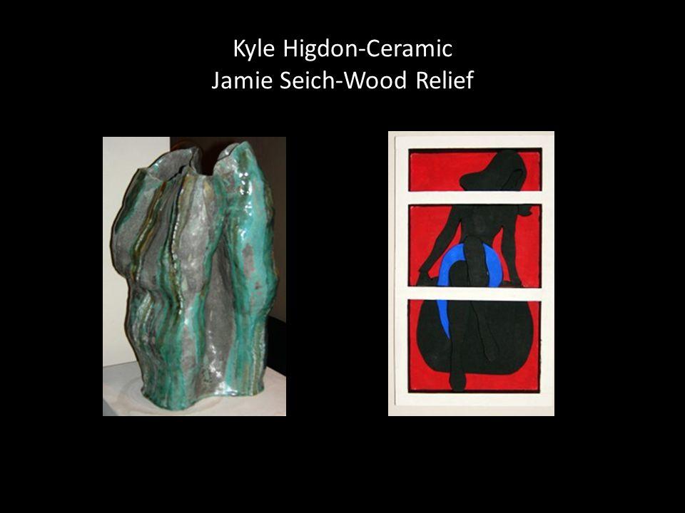 Kyle Higdon-Ceramic Jamie Seich-Wood Relief