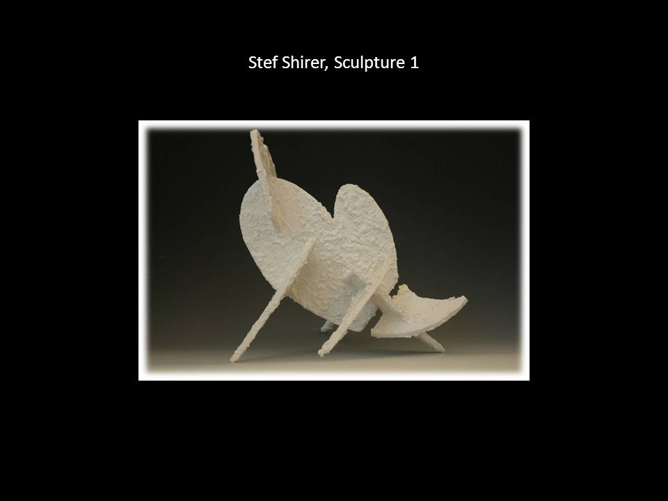 Stef Shirer, Sculpture 1