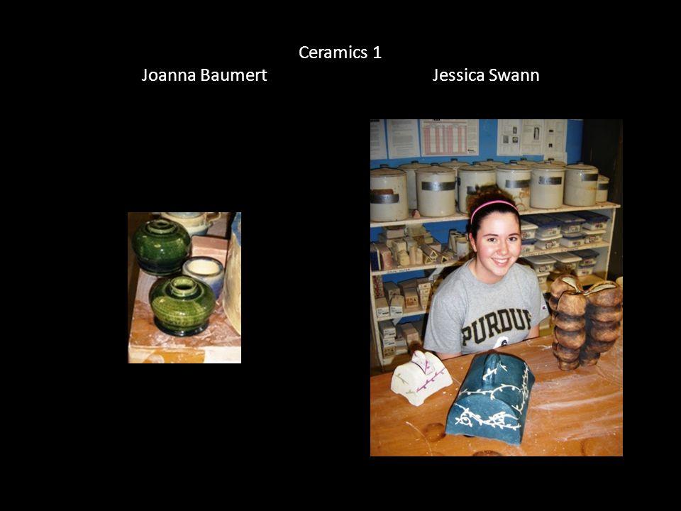 Ceramics 1 Joanna Baumert Jessica Swann