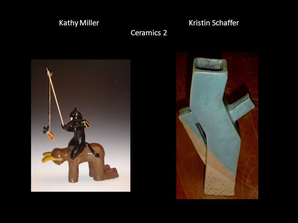 Kathy Miller Kristin Schaffer Ceramics 2