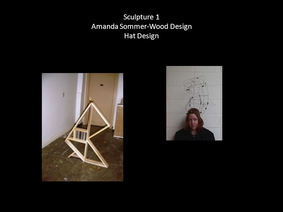 Sculpture 1 Amanda Sommer-Wood Design Hat Design