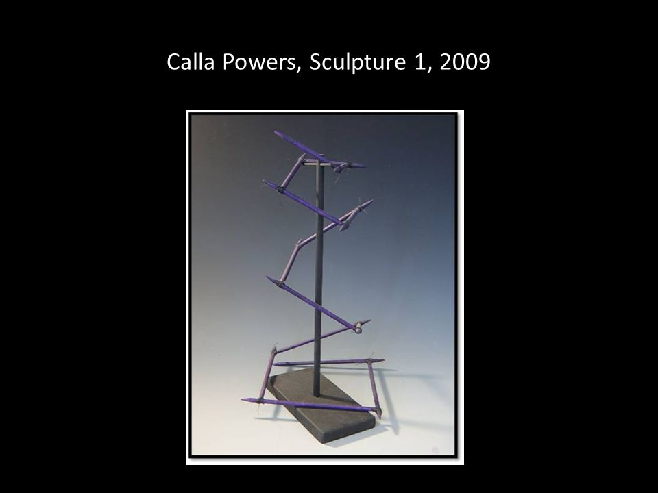 Calla Powers, Sculpture 1, 2009