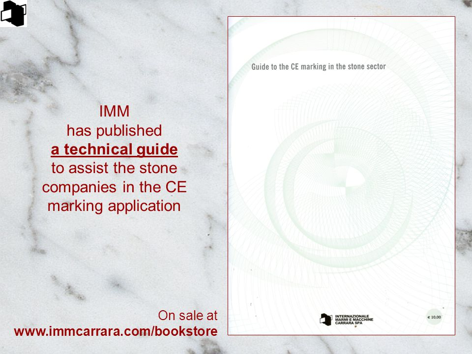 IMM has published a technical guide to assist the stone companies in the CE marking application On sale at www.immcarrara.com/bookstore