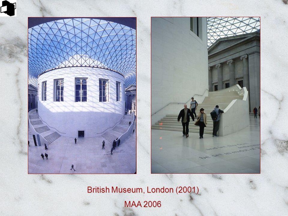 British Museum, London (2001) MAA 2006