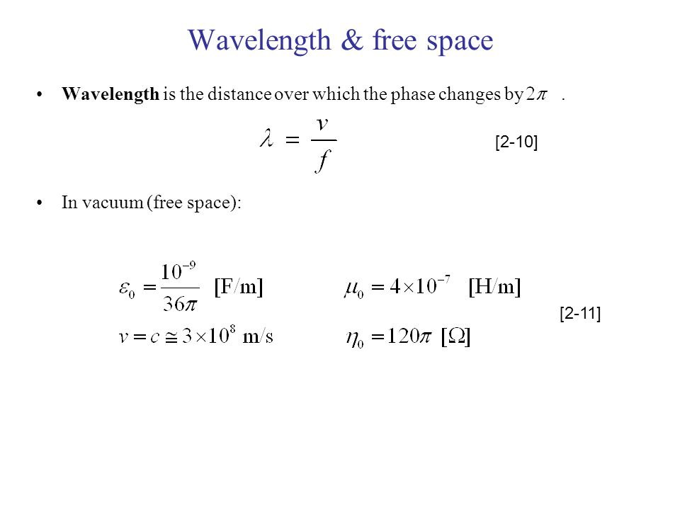 Wavelength & free space Wavelength is the distance over which the phase changes by.