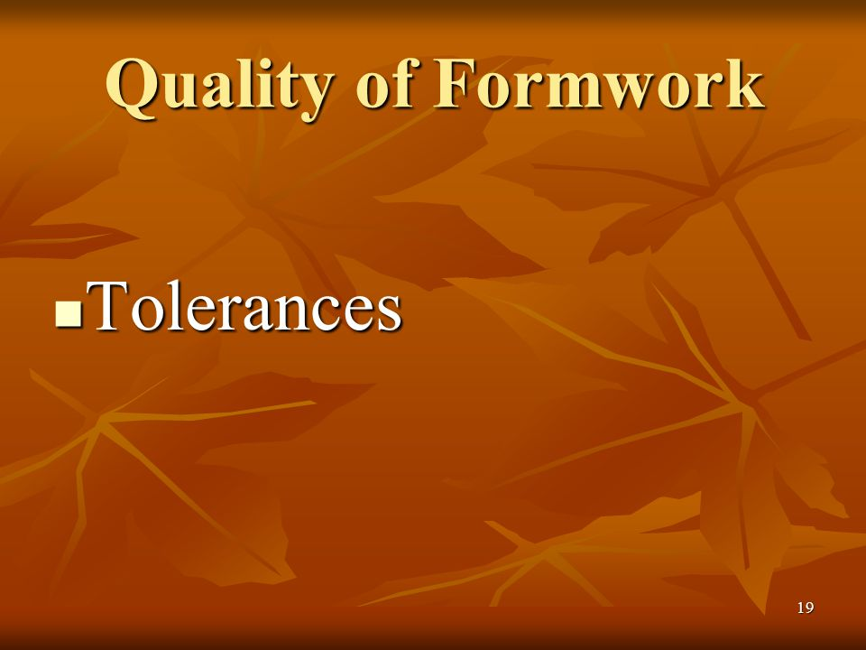 19 Quality of Formwork Tolerances Tolerances