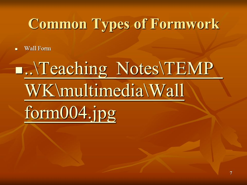 7 Common Types of Formwork Wall Form Wall Form..\Teaching_Notes\TEMP_ WK\multimedia\Wall form004.jpg..\Teaching_Notes\TEMP_ WK\multimedia\Wall form004.jpg..\Teaching_Notes\TEMP_ WK\multimedia\Wall form004.jpg..\Teaching_Notes\TEMP_ WK\multimedia\Wall form004.jpg