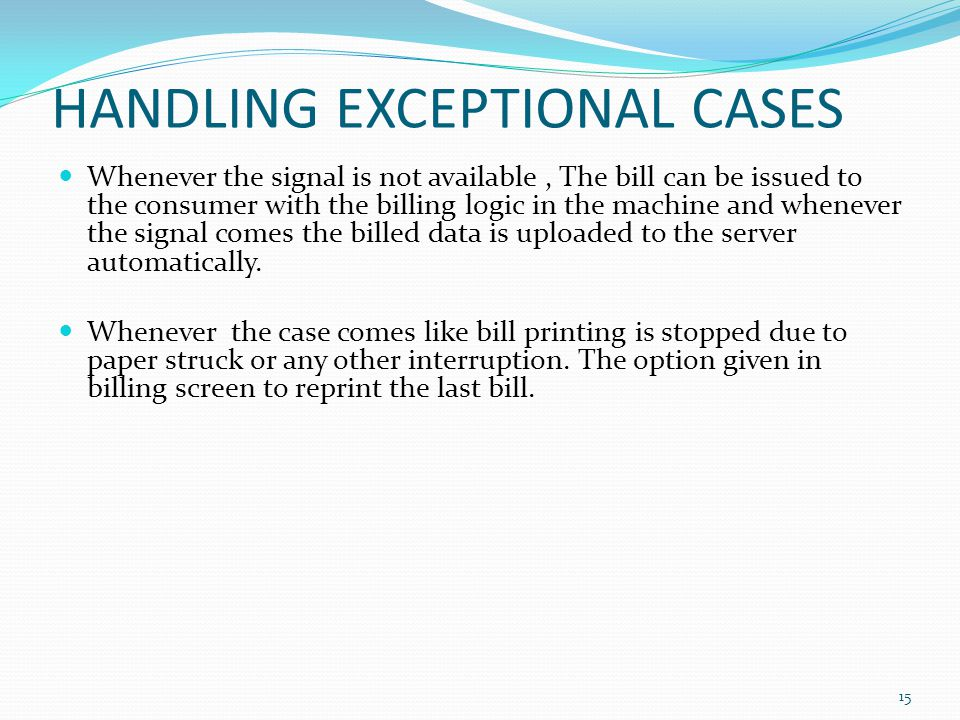 Whenever the signal is not available, The bill can be issued to the consumer with the billing logic in the machine and whenever the signal comes the b