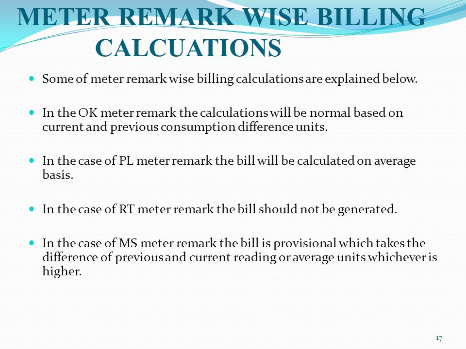 Some of meter remark wise billing calculations are explained below.