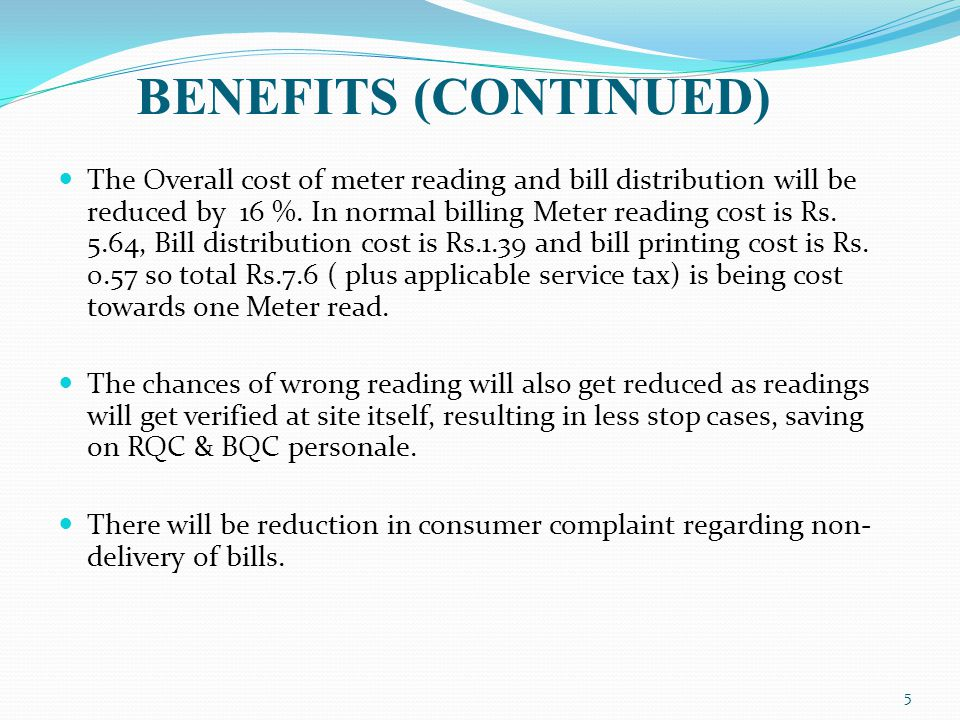 The Overall cost of meter reading and bill distribution will be reduced by 16 %.