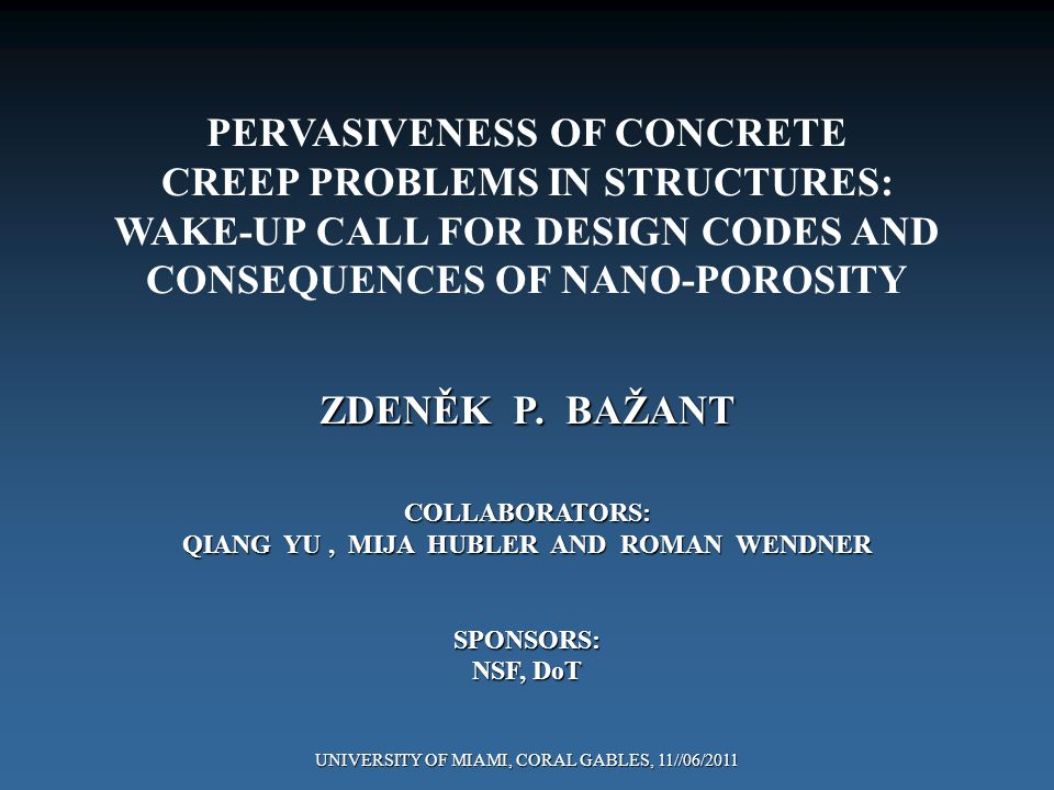 PERVASIVENESS OF CONCRETE CREEP PROBLEMS IN STRUCTURES: WAKE-UP CALL FOR DESIGN CODES AND CONSEQUENCES OF NANO-POROSITY ZDENĚK P.