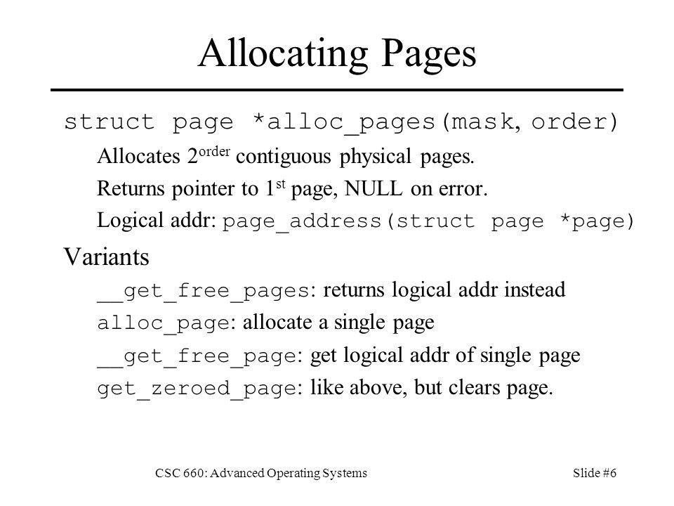 CSC 660: Advanced Operating SystemsSlide #7 External Fragmentation The Problem –Free page frames scattered throughout mem.