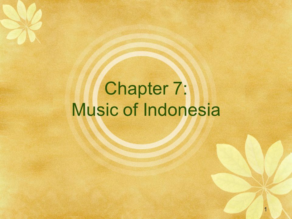 1 Chapter 7: Music of Indonesia