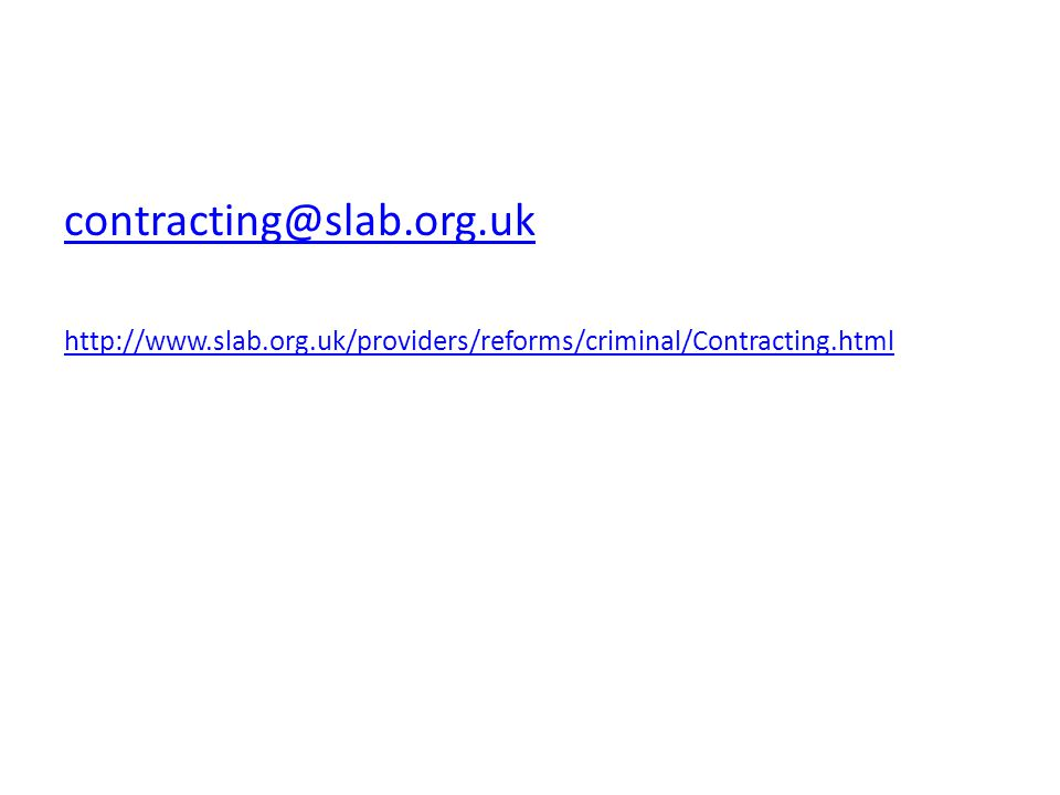 contracting@slab.org.uk http://www.slab.org.uk/providers/reforms/criminal/Contracting.html