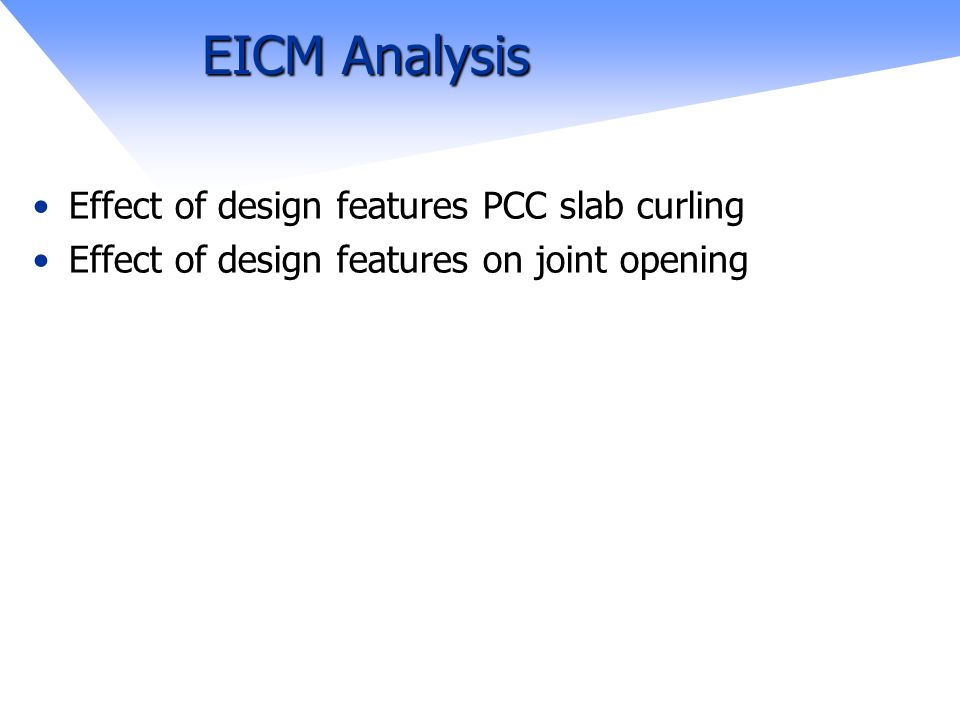 EICM Analysis Effect of design features PCC slab curling Effect of design features on joint opening