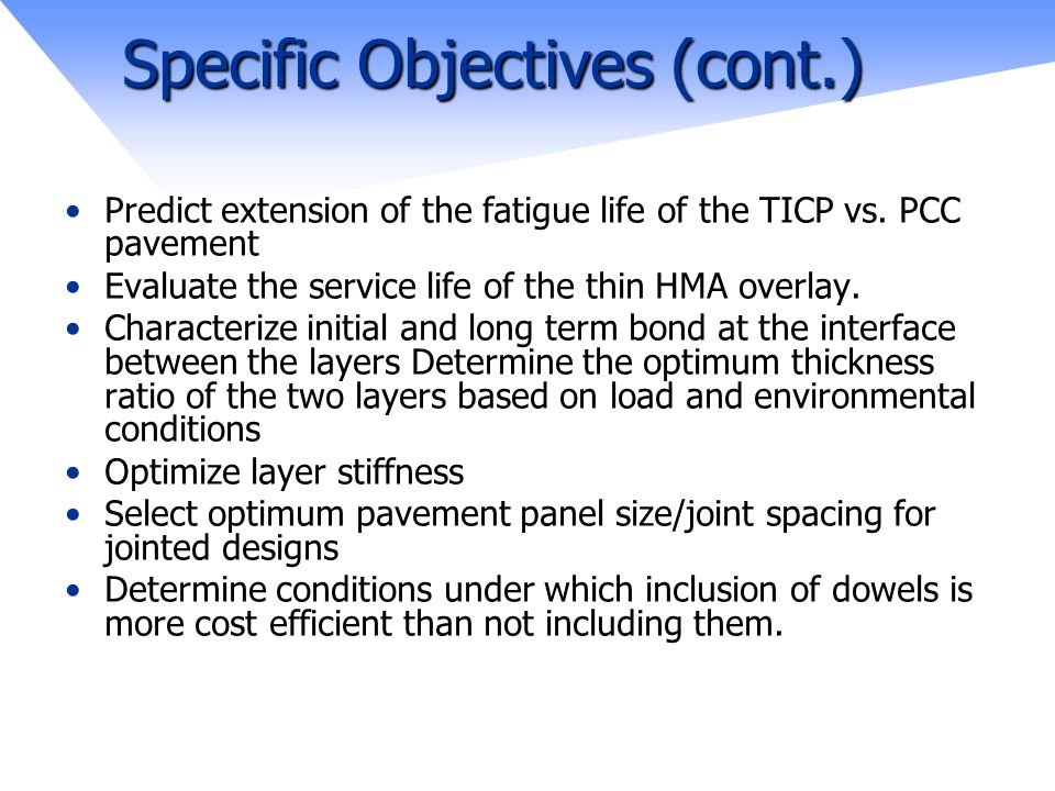 Specific Objectives (cont.) Predict extension of the fatigue life of the TICP vs.