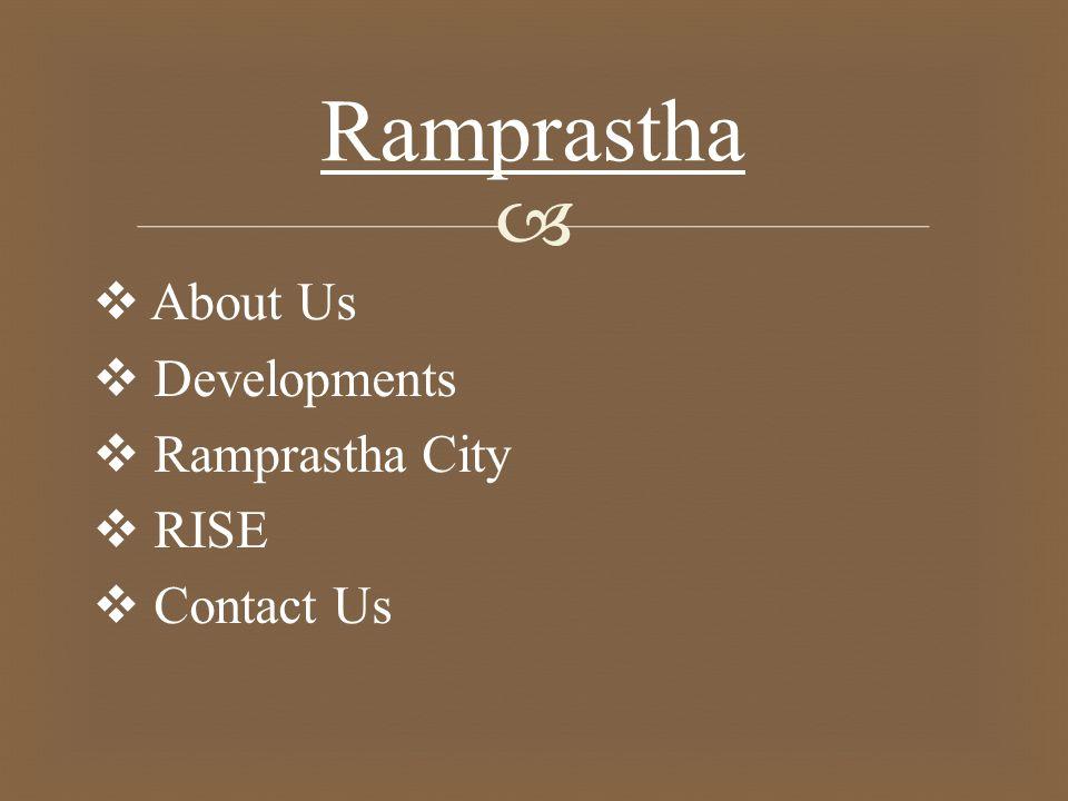   About Us  Developments  Ramprastha City  RISE  Contact Us Ramprastha
