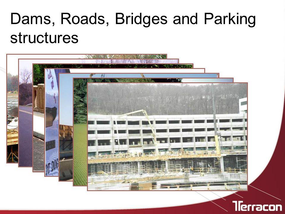 Dams, Roads, Bridges and Parking structures