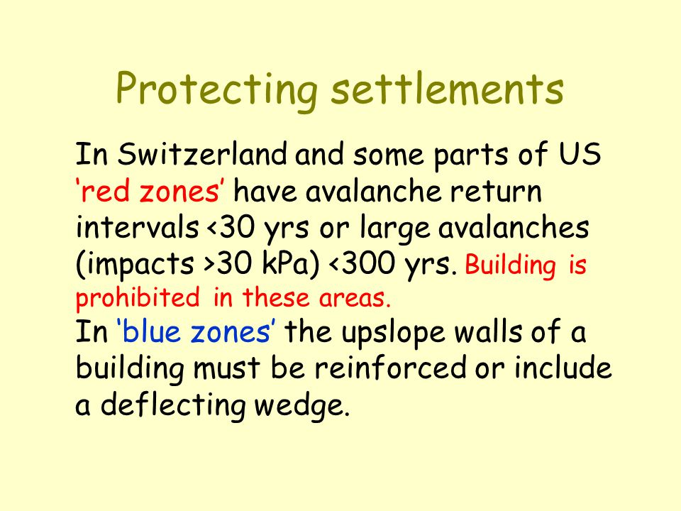 Avalanche forecasting: (Centre for Snow Studies, Grenoble, France) SAFRAN CROCUS MEPRA Predicts average weather for 23 zones in Alps; Predicts snowpack changes; (errors tend to accumulate) Predicts snow stability 3-phase model