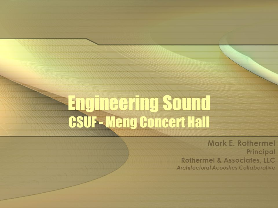 Engineering Sound CSUF - Meng Concert Hall Mark E.