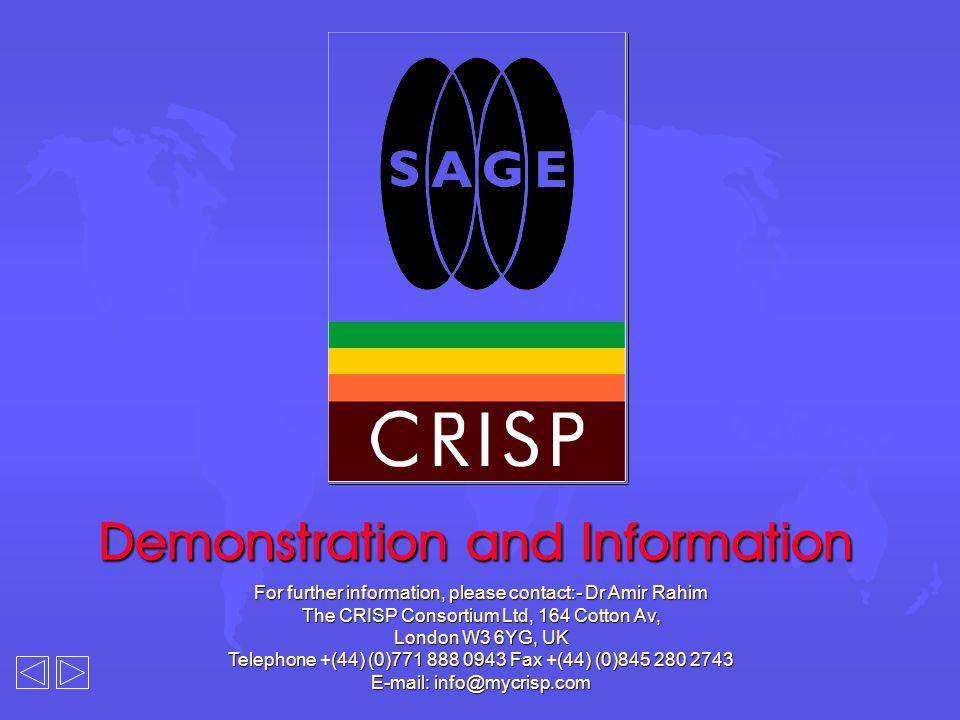 Demonstration and Information For further information, please contact:- Dr Amir Rahim The CRISP Consortium Ltd, 164 Cotton Av, London W3 6YG, UK Telep
