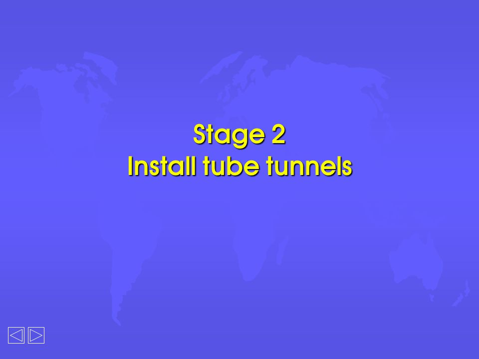 Stage 2 Install tube tunnels